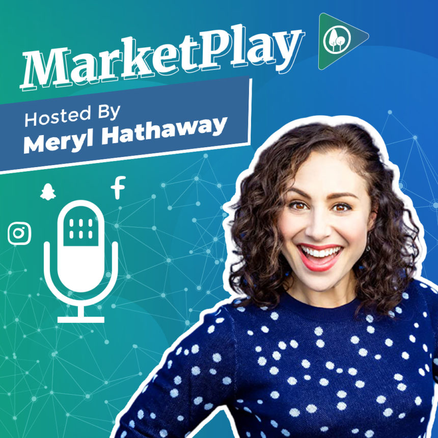 Cover of the Podcast Marketplay, hosted by Meryl Hathaway and her photo.