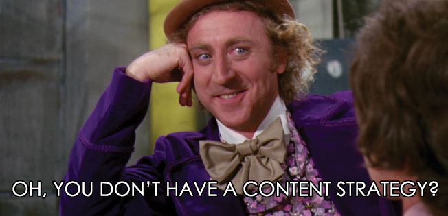 """Gene Wilder in his costume as Willy Wonka, leaning his head on his hand with a small smile. """"Oh, You don't have a Content Strategy?"""""""